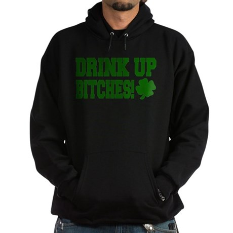 Drink Up Bitches Hoodie (dark)