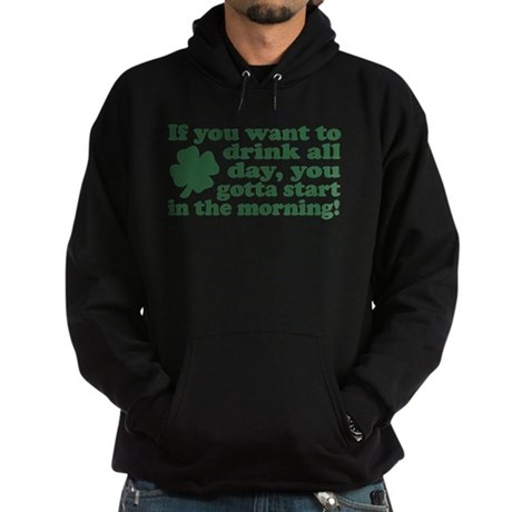 If you want to drink all day Hoodie (dark)