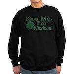 Kiss Me I'm Mexican Sweatshirt (dark)