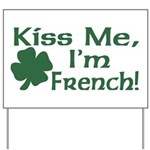 Kiss Me I'm French Yard Sign