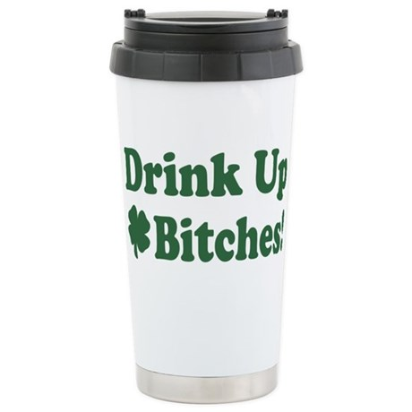 Drink Up Bitches Ceramic Travel Mug