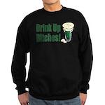 Drink Up Bitches Sweatshirt (dark)
