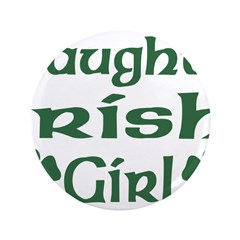 "Naughty Irish Girl 3.5"" Button"