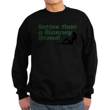 Better than a Blarney Stone Sweatshirt (dark)