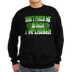 Don't Pinch Me Bro Sweatshirt (dark)