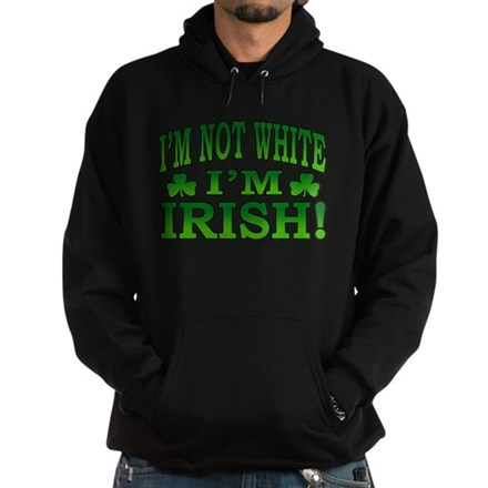 I'm Not White I'm Irish Hoodie (dark)