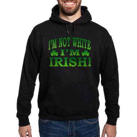 I'm Not White I'm Irish Hoodie (dark)