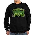 Kiss Me I'm Single Shamrock Sweatshirt (dark)