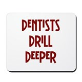 Dentists... Mousepad