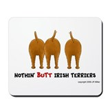 Nothin' Butt Irish Terriers Mousepad