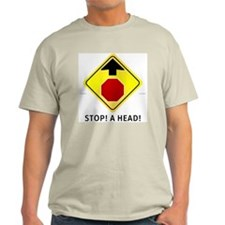 Stop! A Head!  Ash Grey T-Shirt