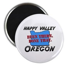 happy valley oregon - been there, done that Magnet