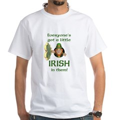 Everyone's Got a Little Irish White T-Shirt