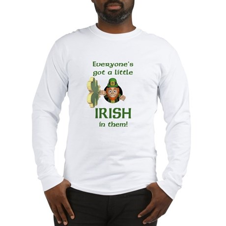 Everyone's Got a Little Irish Long Sleeve T-Shirt