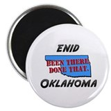"enid oklahoma - been there, done that 2.25"" Magnet"