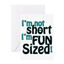 Not Short, Fun Sized Greeting Card