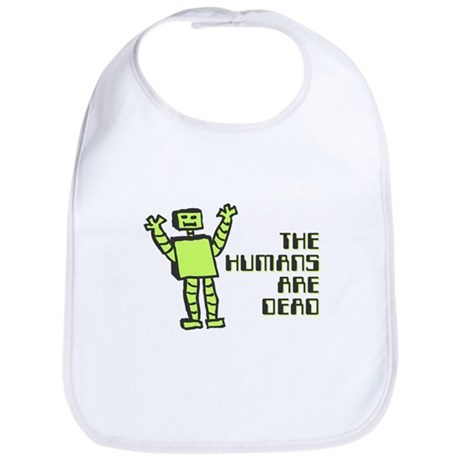 The Humans Are Dead Bib
