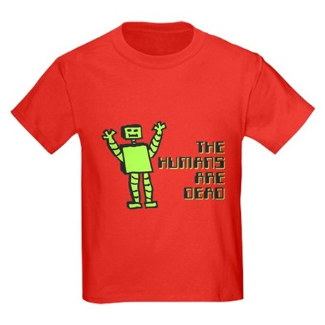 The Humans Are Dead Kids T-Shirt