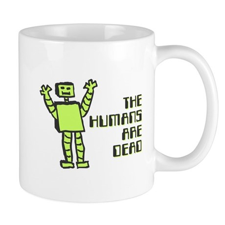 The Humans Are Dead Mug