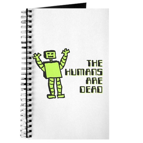 The Humans Are Dead Journal