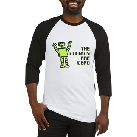 The Humans Are Dead Baseball Jersey