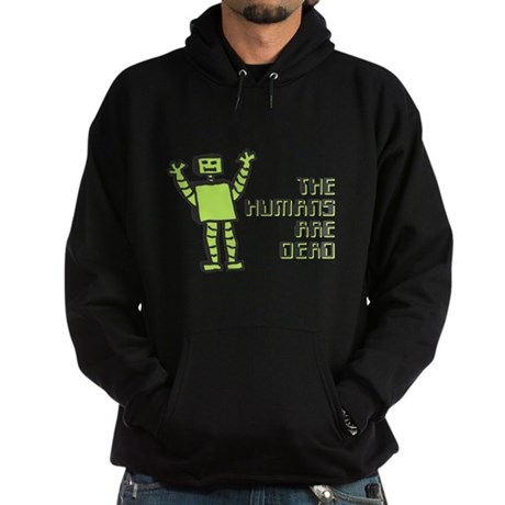 The Humans Are Dead Dark Hoodie