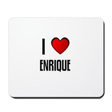 I LOVE ENRIQUE Mousepad