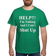 Help I'm Talking T-Shirt
