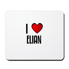 I LOVE ELIAN Mousepad