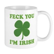 Feck You Im Irish Mug