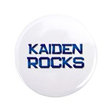"kaiden rocks 3.5"" Button"