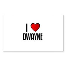 I LOVE DWAYNE Rectangle Decal