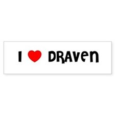 I LOVE DRAVEN Bumper Bumper Sticker
