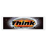 Think Good Thoughts Bumper Bumper Sticker
