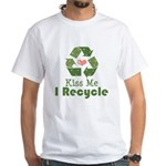 Kiss Me I Recyle White T-Shirt