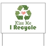 Kiss Me I Recyle Yard Sign