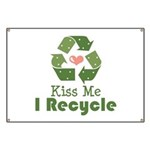 Kiss Me I Recyle Banner