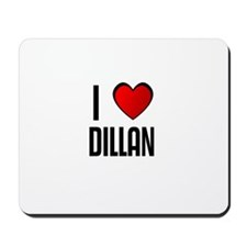 I LOVE DILLAN Mousepad