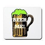 Beer Me! Mousepad
