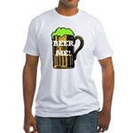 Beer Me! Fitted T-Shirt