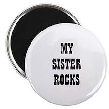 MY SISTER ROCKS Magnet