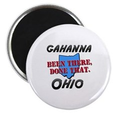 "gahanna ohio - been there, done that 2.25"" Magnet"