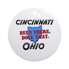 cincinnati ohio - been there, done that Ornament (