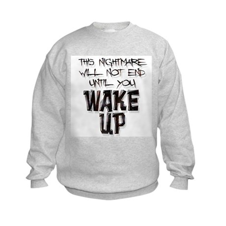 Wake Up Kids Sweatshirt