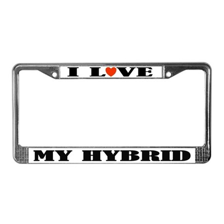 I Love My Hybrid License Plate Frame
