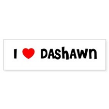 I LOVE DASHAWN Bumper Bumper Sticker