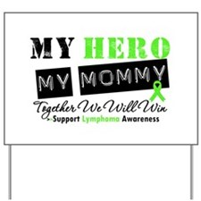 Lymphoma Hero Mommy Yard Sign