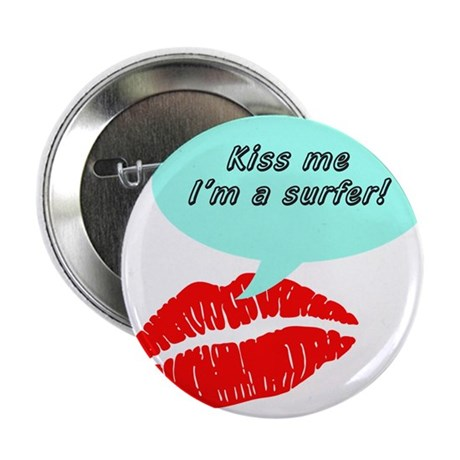 "Kiss me I'm a surfer 2.25"" Button (10 pack)"