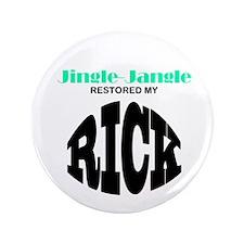 JJ RESTORED MY RICK button