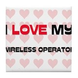 I Love My Wireless Operator Tile Coaster